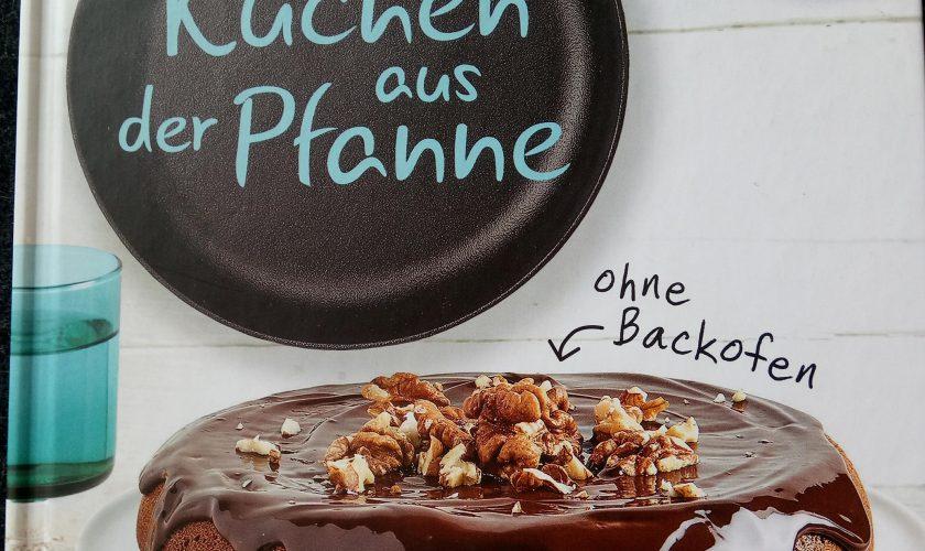 Eine Buchvorstellung-Die besten Kuchen aus der Pfanne von Stephanie Turkheim