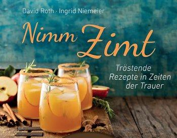 Nimm Zimt – Tröstende Rezepte in Zeiten der Trauer